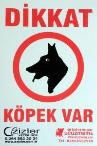 AZİZLER ''Dikkat Köpek Var'' Tabelası